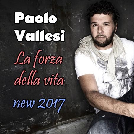 P Vallesi La Forza Della Vita 2017 25 Mp3 Txt