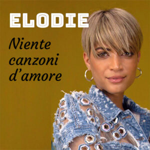 elodie niente canzoni d'amore