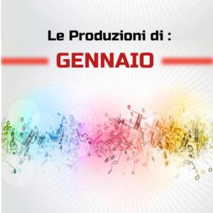 Le Produzioni di Gennaio