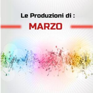 Le Produzioni di Marzo