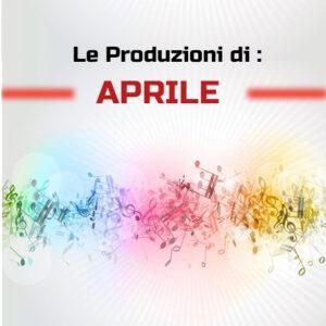 Le Produzioni di Aprile
